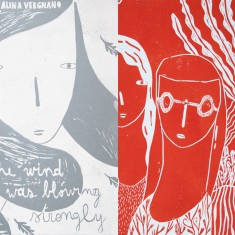 Alina VergnanoTHE WIND WAS BLOWING STRONGLY - SECOND EDITION + MAYBE WE GOT LOSTillustrated book + linocut print